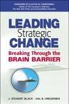 Leading Strategic Change Breaking Through The Brain Barrier