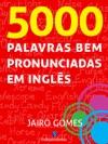 5000 Palavras Bem Pronunciadas Em Ingls