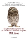 EssaySnarks Strategies For The 2012-13 MBA Admissions Essays For MIT Sloan