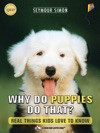 Why Do Puppies Do That - Interactive Read Aloud Edition