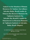 Analysis On The Situation Of Human Resources For Sanitary Surveillance Salvador-Bahia BrazilAnalise De Situacao Dos Recursos Humanos Da Vigilancia Sanitaria Em Salvador-Ba BrasilEl Analisis De Situacion De Los Recursos Humanos De Vigilancia Sanitaria En Salvador Bahia Brasil Report