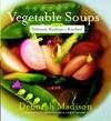 Vegetable Soups From Deborah Madisons Kitchen