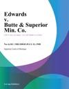 Edwards V Butte  Superior Min Co