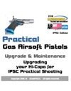 Practical Gas Airsoft Pistols Upgrade  Maintenance