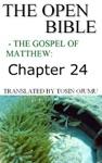 The Open Bible - The Gospel Of Matthew Chapter 24
