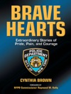 Brave Hearts Extraordinary Stories Of Pride Pain And Courage