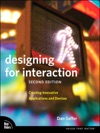 Designing For Interaction Creating Innovative Applications And Devices 2e