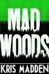 Mad Woods