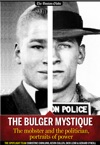 The Bulger Mystique The Mobster And The