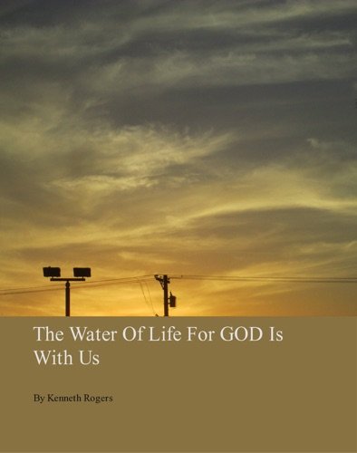 The Water of Life for God Is With Us
