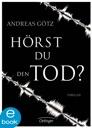 Hörst du den Tod? von Andreas Götz