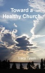 Toward A Healthy Church
