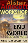Five Tales From The Workshop At The End Of The World With Kris N Dean