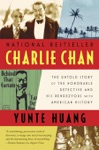 Charlie Chan The Untold Story Of The Honorable Detective And His Rendezvous With American History