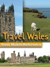 Wales UK Travel Guide Incl Cardiff Swansea Aberaeron  More Illustrated Guide  Maps Mobi Travel