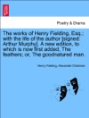 The Works Of Henry Fielding Esq With The Life Of The Author Signed Arthur Murphy A New Edition To Which Is Now First Added The Feathers Or The Goodnatured Man Vol V