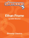 Ethan Frome Complete Text With Integrated Study Guide From Shmoop