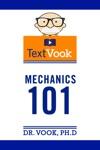 Mechanics 101 The TextVook