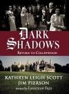 Dark Shadows Return To Collinwood