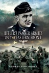 Hitlers Panzer Armies On The Eastern Front