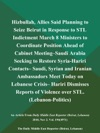 Hizbullah Allies Said Planning To Seize Beirut In Response To STL Indictment March 8 Ministers To Coordinate Position Ahead Of Cabinet Meeting--Saudi Arabia Seeking To Restore Syria-Hariri Contacts-- Saudi Syrian And Iranian Ambassadors Meet Today On Lebanese Crisis-- Hariri Dismisses Reports Of Violence Over STL Lebanon-Politics