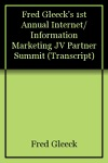 Fred Gleecks 1st Annual InternetInformation Marketing JV Partner Summit Transcript