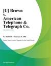 Brown V American Telephone  Telegraph Co