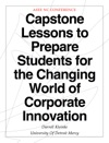 Capstone Lessons To Prepare Students For The Changing World Of Corporate Innovation