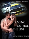 Racing Outside The Line A Love Story At 190 Mph