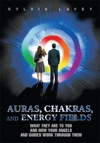 Auras Chakras And Energy Fields