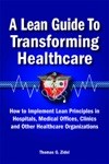A Lean Guide To Transforming Healthcare
