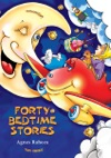 Forty Bedtime Stories Fully Illustrated