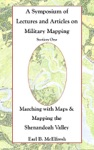 A Symposium Of Lectures And Articles On Military Mapping Section One Marching With Maps  Mapping The Shenandoah Valley