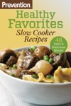 Prevention Healthy Favorites Slow Cooker Recipes