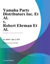 Yamaha Parts Distributors Inc Et Al V Robert Ehrman Et Al