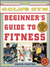 The Golds Gym Beginners Guide To Fitness