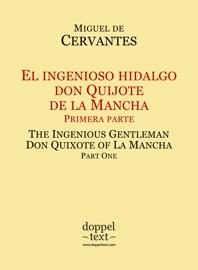 DOWNLOAD OF EL INGENIOSO HIDALGO DON QUIJOTE DE LA MANCHA, PRIMERA PARTE / THE INGENIOUS GENTLEMAN DON QUIXOTE OF LA MANCHA, PART ONE PDF EBOOK