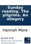 Sunday Reading The Pilgrims An Allegory