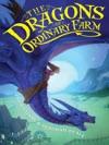 The Dragons Of Ordinary Farm