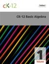 CK-12 Basic Algebra Volume 1