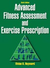 Advanced Fitness Assessment And Exercise Prescription Sixth Edition