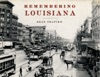 Remembering Louisiana