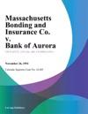 Massachusetts Bonding And Insurance Co V Bank Of Aurora
