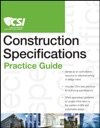 The CSI Construction Specifications Practice Guide