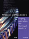 Windows 7 And Vista Guide To Scripting Automation And Command Line Tools