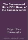 The Chessmen Of Mars Fifth Novel Of The Barsoom Series