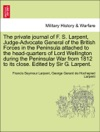 The Private Journal Of F S Larpent Judge-Advocate General Of The British Forces In The Peninsula Attached To The Head-quarters Of Lord Wellington During The Peninsular War From 1812 To Its Close Edited By Sir G LarpentVOLIII