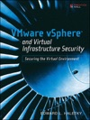 VMware VSphere And Virtual Infrastructure Security Securing The Virtual Environment