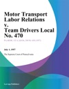 Motor Transport Labor Relations V Team Drivers Local No 470