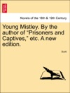 Young Mistley By The Author Of Prisoners And Captives Etc A New Edition